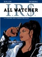 All Watcher - tome 6 - La théorie des cordes fiscales ebook by Stephen Desberg, Koller