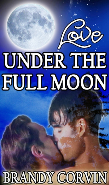 Love Under the Full Moon ebook by Brandy Corvin