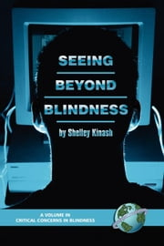 Seeing Beyond Blindness ebook by Kinash, Shelley