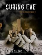 Curing Eve: Eve 1.0 Sequence ebook by Chloelia Salome
