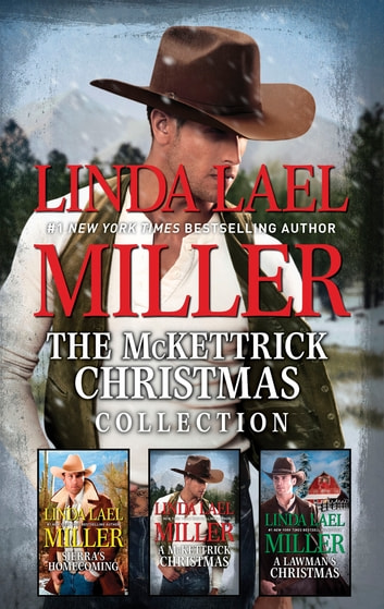 The McKettrick Christmas Collection - Sierra's Homecoming\A McKettrick Christmas\A Lawman's Christmas ebook by Linda Lael Miller,Michelle Major
