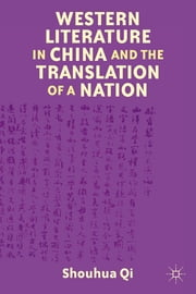 Western Literature in China and the Translation of a Nation ebook by Shouhua Qi
