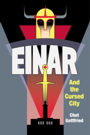 Einar and the Cursed City ebook by Chet Gottfried