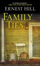 Family Ties ebook by Ernest Hill