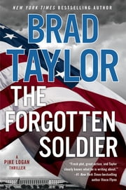 The Forgotten Soldier - A Pike Logan Thriller ebook by Brad Taylor