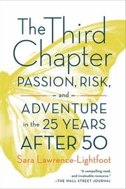The Third Chapter - Passion, Risk, and Adventure in the 25 Years After 50 ebook by Sara Lawrence-Lightfoot