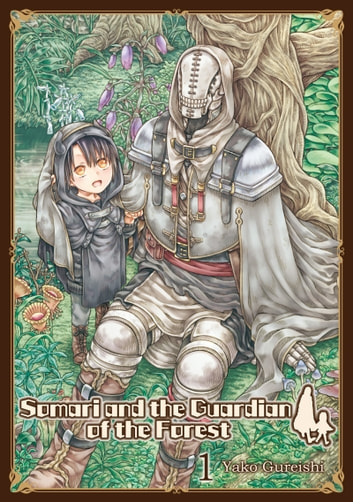 Somari and the Guardian of the Forest - Volume 1 ebook by Yako Kureishi