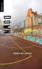 Down ebook by Norah McClintock