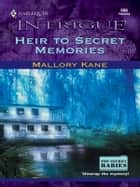 Heir to Secret Memories 電子書 by Mallory Kane