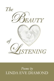 The Beauty of Listening ebook by Linda Eve Diamond