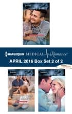 Harlequin Medical Romance April 2016 - Box Set 2 of 2 - Falling for the Single Dad\A Child to Open Their Hearts\Caught in a Storm of Passion ebook by Emily Forbes, Marion Lennox, Lucy Ryder