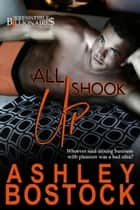 All Shook Up ebook by Ashley Bostock