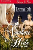 Nowhere To Hide ebook by Keyonna Davis