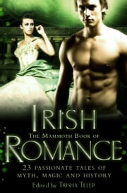 The Mammoth Book of Irish Romance ebook by Trisha Telep