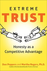 Extreme Trust - Honesty as a Competitive Advantage ebook by Don Peppers,Martha Rogers