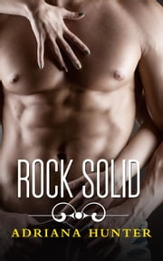 Rock Solid (Rock Hard #3) Seduced By The Rockstar - BBW Erotic Romance - Rock Hard (Seduced By The Rockstar), #3 ebook by Adriana Hunter