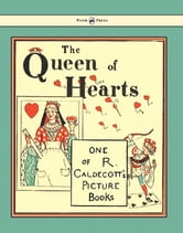 The Queen of Hearts ebook by Randolph Caldecott