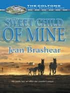 Sweet Child Of Mine ebook by Jean Brashear