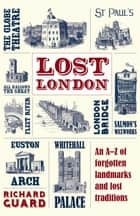 Lost London ebook by Richard Guard