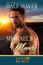 Michael's Mercy - Heroes for Hire Series, Book 10 ebook by Dale Mayer, Suspense Sisters