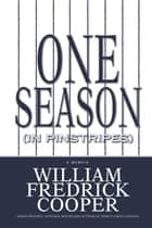 One Season (in Pinstripes) ebook by William Fredrick Cooper