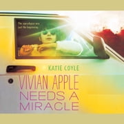 Vivian Apple Needs a Miracle audiobook by Katie Coyle