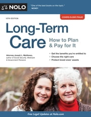 Long-Term Care - How to Plan & Pay for It ebook by Joseph Matthews, Attorney