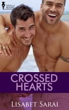 Crossed Hearts ebook by Lisabet Sarai
