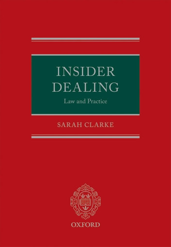 Insider Dealing: Law and Practice ebook by Sarah Clarke