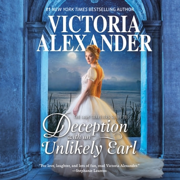 The Lady Travelers Guide to Deception with an Unlikely Earl - Book 3/4 audiobook by Victoria Alexander