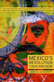 Mexico's Revolution Then and Now ebook by James D. Cockcroft