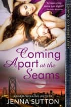 Coming Apart at the Seams (Riley O'Brien & Co. #2) ebook by Jenna Sutton