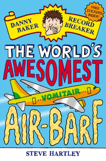 Danny Baker Record Breaker (2): The World's Awesomest Air-Barf ebook by Steve Hartley