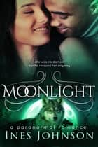 Moonlight eBook by Ines Johnson