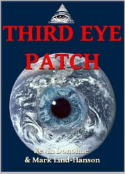 Third Eye Patch ebook by Kevin Donohue,Mark Lind-Hanson