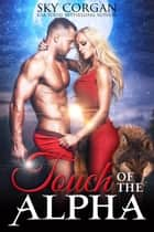 Touch of the Alpha ebook by Sky Corgan