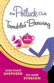 Potluck Club--Trouble's Brewing, The (The Potluck Catering Club)