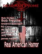 Real American Horror ebook by Mr. Deadman, Amy Grech, Bob McNeil,...