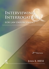 Interviewing and Interrogation for Law Enforcement ebook by John E. Hess