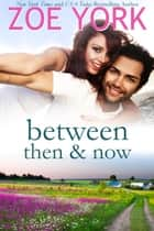 Between Then and Now ebook by Zoe York