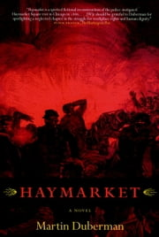Haymarket - A Novel ebook by Martin Duberman