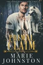 Primal Claim ebook by Marie Johnston