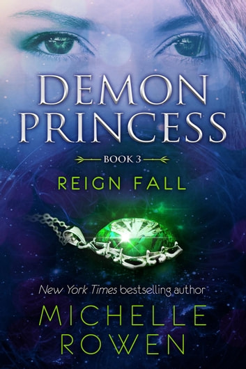 Demon Princess: Reign Fall - Demon Princess, #3 ebook by Michelle Rowen