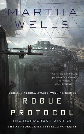 Rogue Protocol - The Murderbot Diaries ebook by Martha Wells