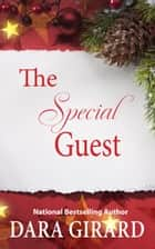 The Special Guest ebook by Dara Girard