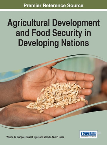 Agricultural Development and Food Security in Developing Nations ebook by