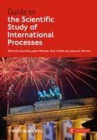 Guide to the Scientific Study of International Processes ebook by Sara McLaughlin Mitchell,Paul F. Diehl,James D. Morrow