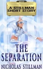 The Separation ebook by Nicholas Stillman