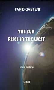 The Sun Rises in the West ebook by Farid GABTENI