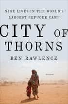 City of Thorns ebook by Ben Rawlence